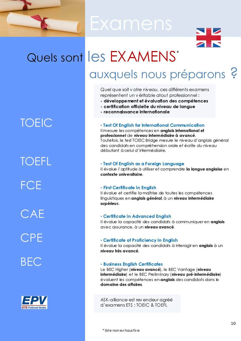 officielle du niveau de langue - reconnaissance internationale Test Of English for International Communication Il mesure les compétences en anglais international et professionnel de niveau