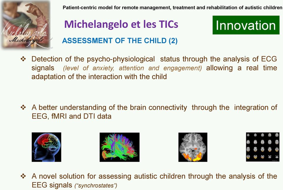 with the child A better understanding of the brain connectivity through the integration of EEG, fmri and