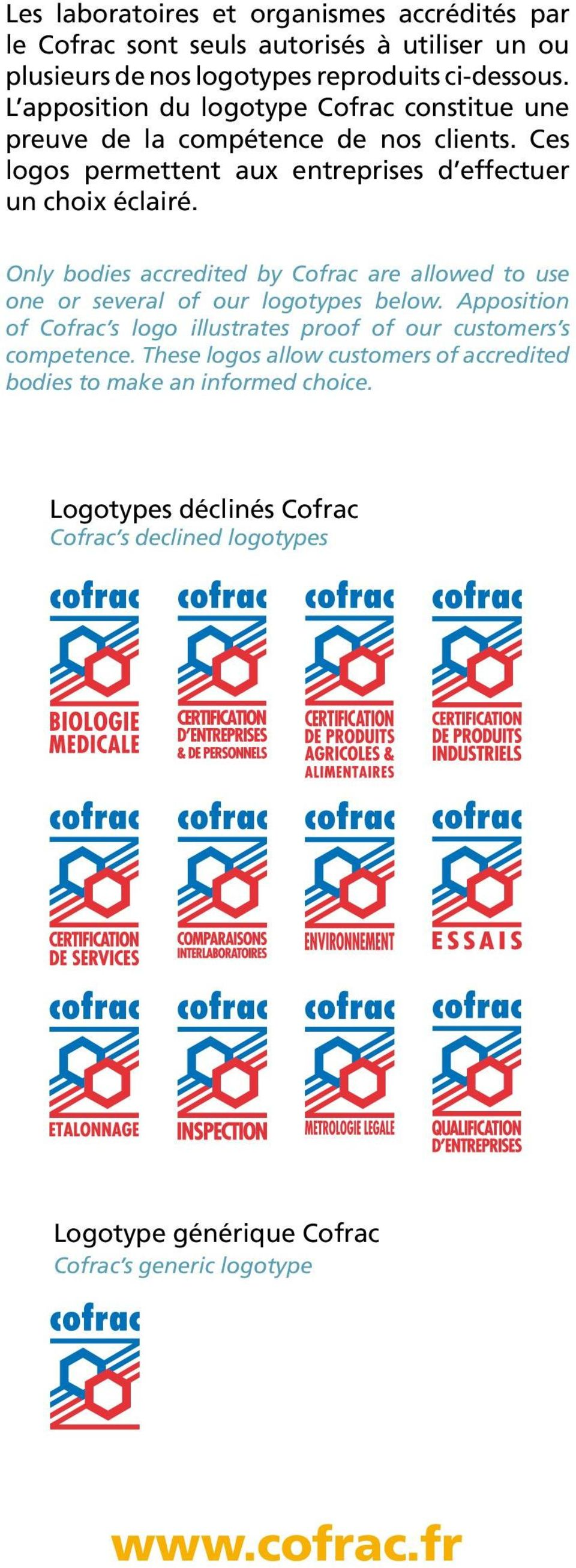 Only bodies accredited by Cofrac are allowed to use one or several of our logotypes below.