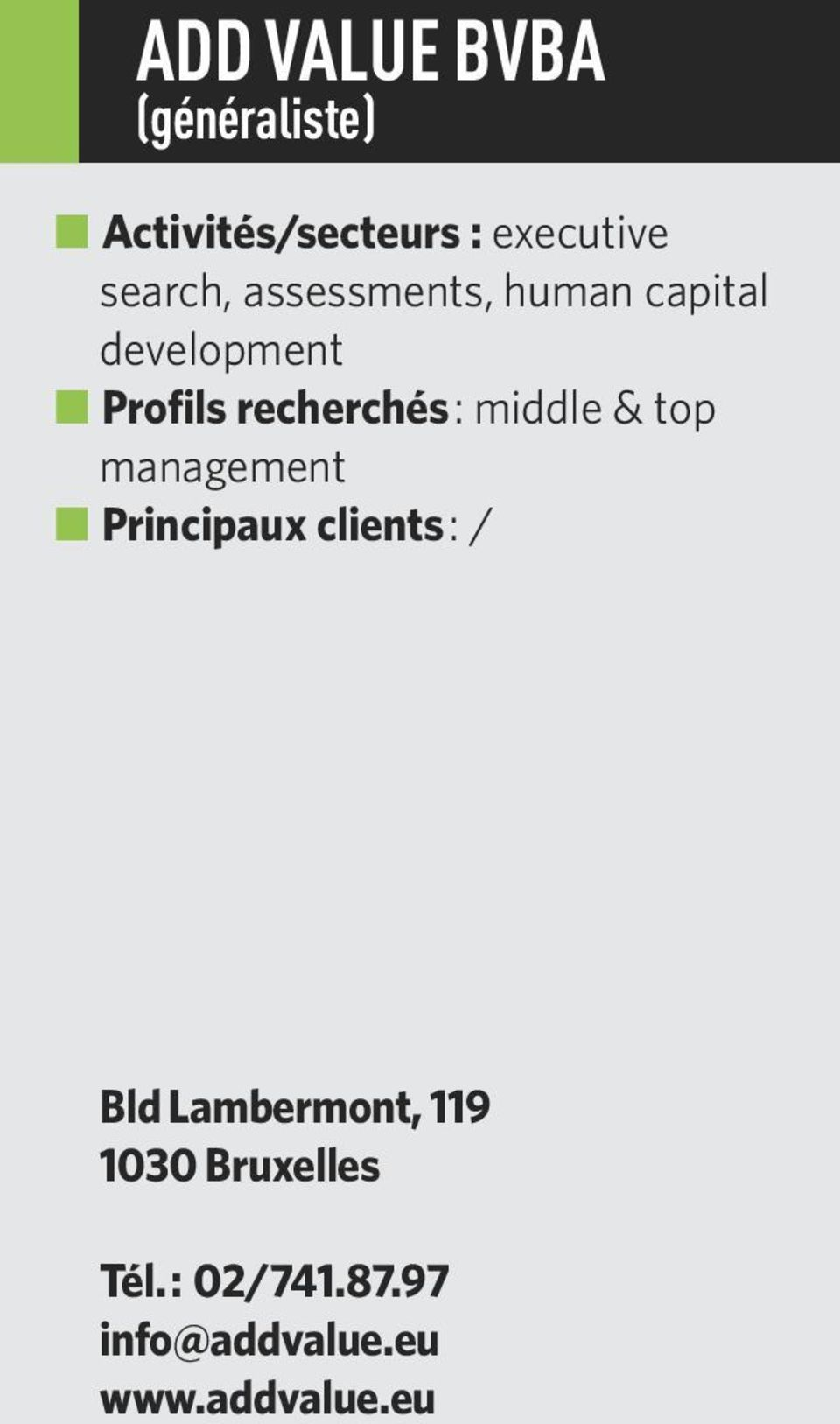 middle & top management Principaux clients: / Bld Lambermont,