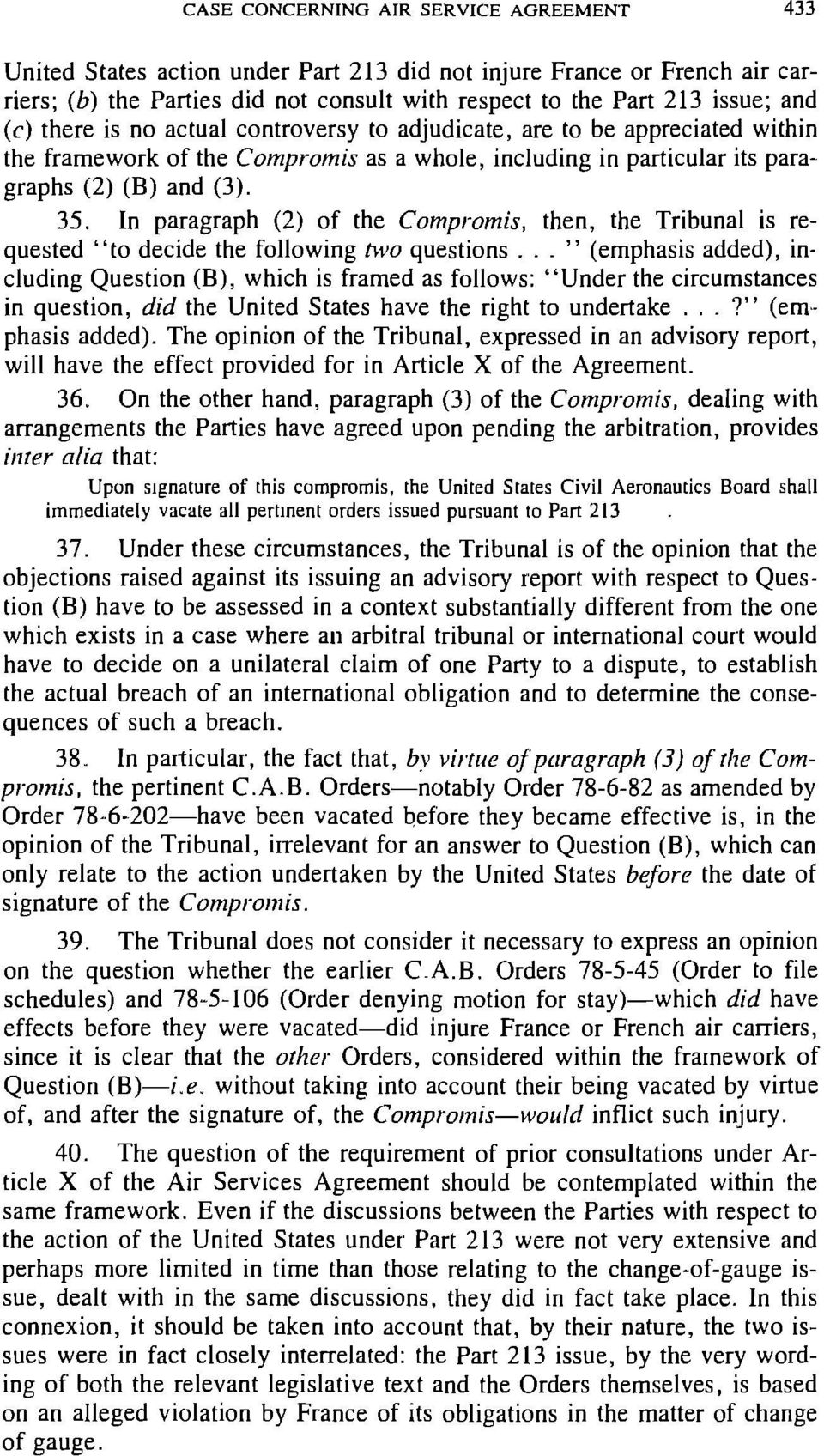 "In paragraph (2) of the Compromis, then, the Tribunal is requested ""to decide the following two questions."