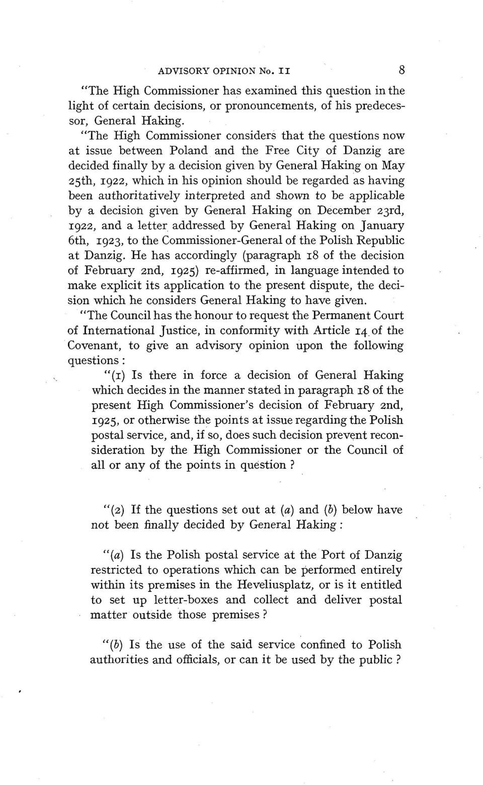 opinion should be regarded as having been authoritatively interpreted and shown to be applicable by a decision given by General Haking on December 23rd, 1922, and a letter addressed by General Haking