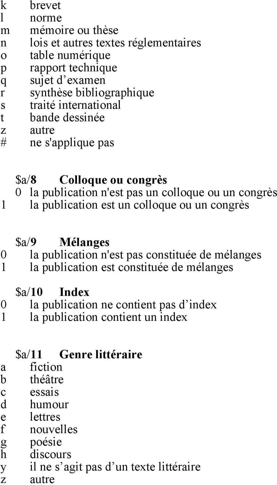 ongrès $/9 Mélnges 0 l plition n'est ps onstitée de mélnges 1 l plition est onstitée de mélnges $/10 Index 0 l plition ne ontient ps d index 1 l