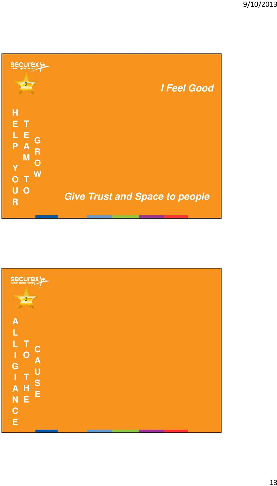Give Trust and Space to people pace to