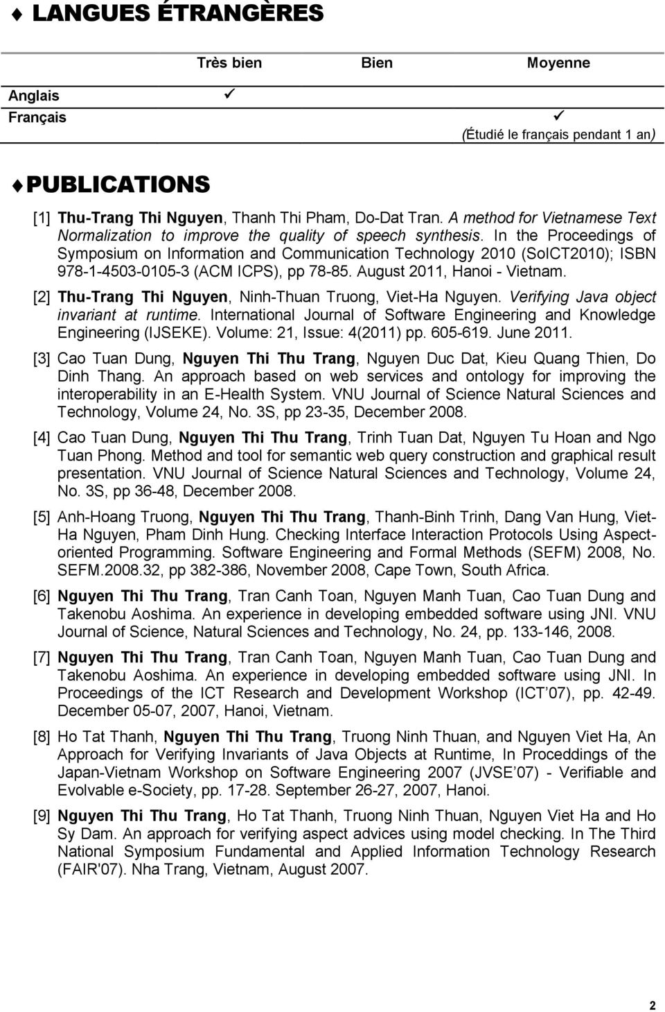 In the Prceedings f Sympsium n Infrmatin and Cmmunicatin Technlgy 2010 (SICT2010); ISBN 978-1-4503-0105-3 (ACM ICPS), pp 78-85. August 2011, Hani - Vietnam.