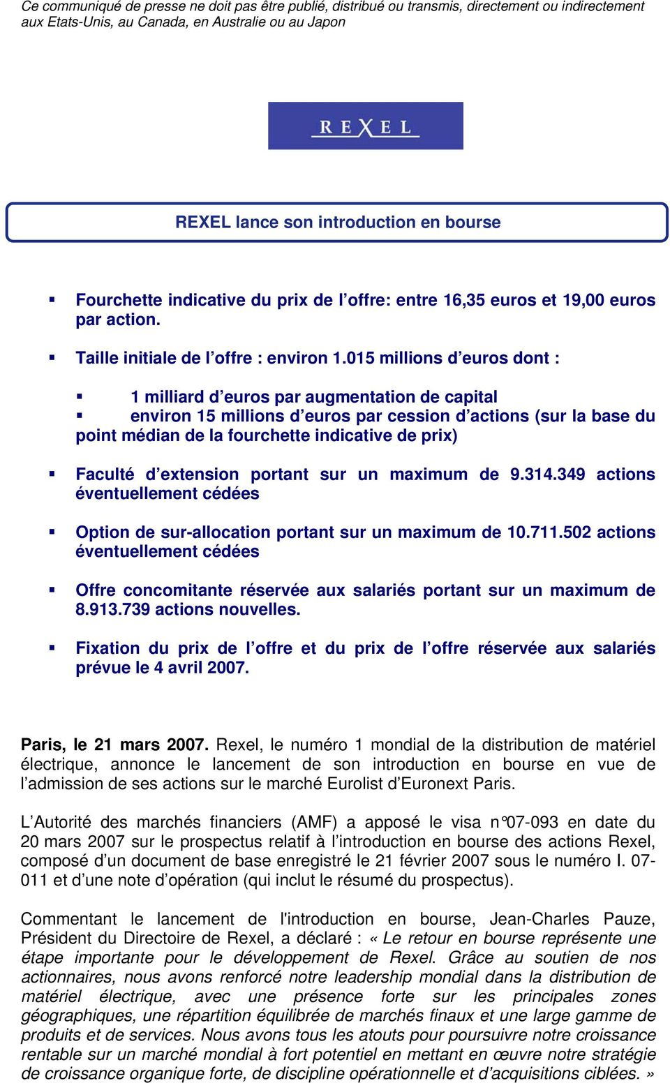 015 millions d euros dont : 1 milliard d euros par augmentation de capital environ 15 millions d euros par cession d actions (sur la base du point médian de la fourchette indicative de prix) Faculté