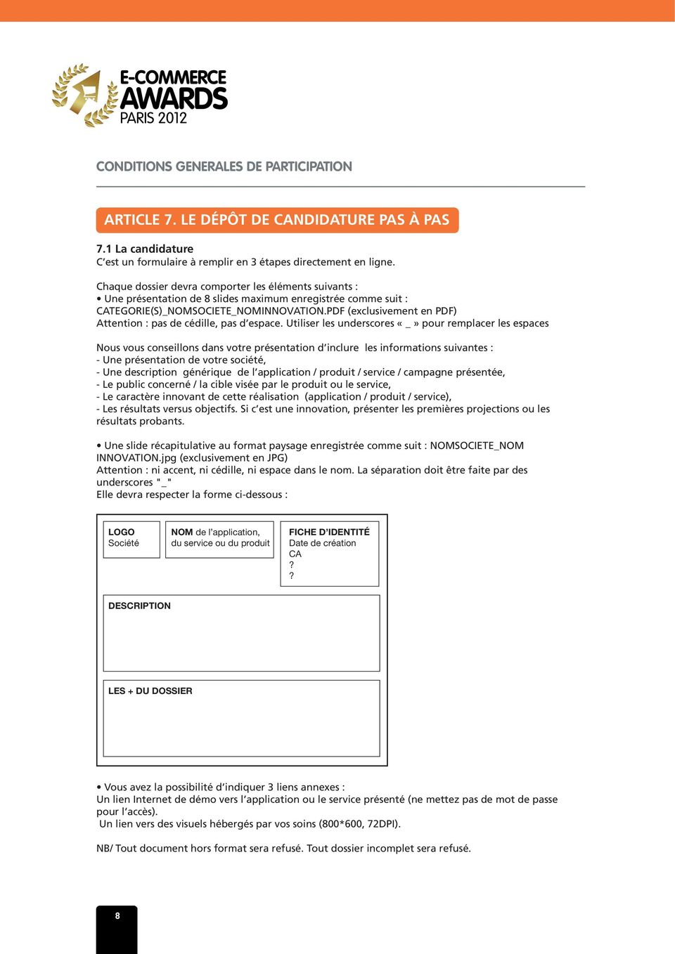 PDF (exclusivement en PDF) Attention : pas de cédille, pas d espace.