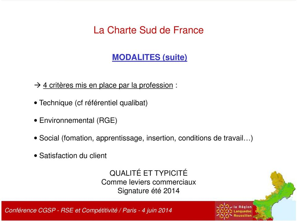 qualibat) Environnemental (RGE) Social (fomation, apprentissage, insertion, conditions