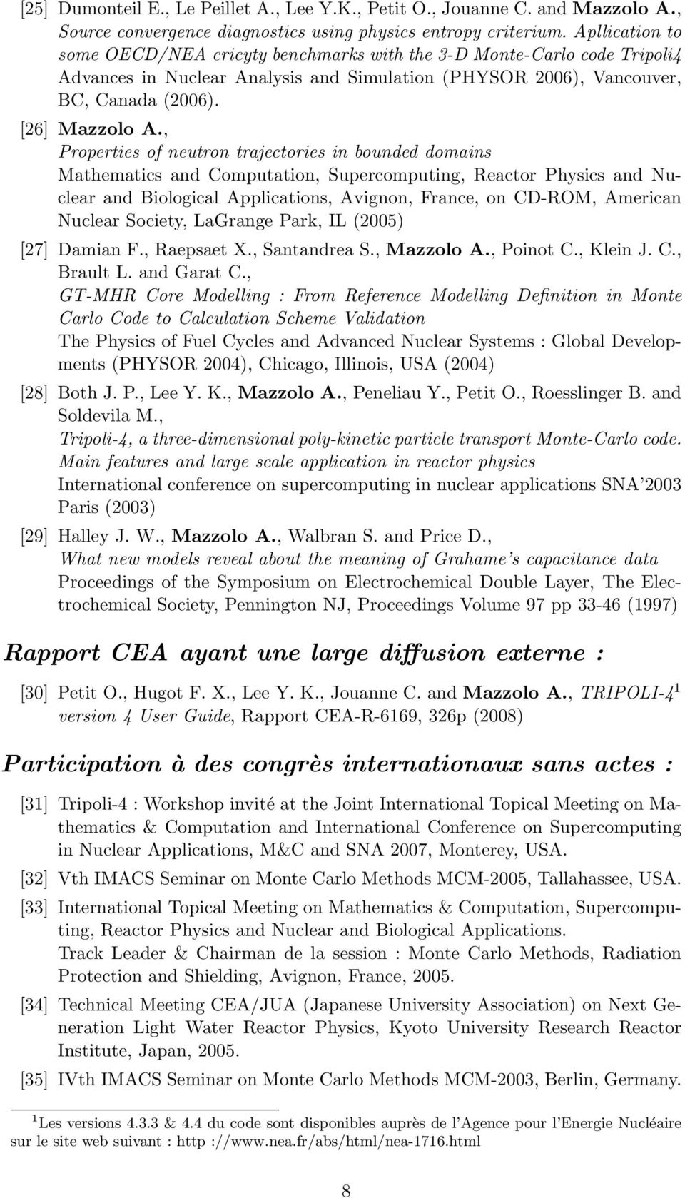 , Properties of neutron trajectories in bounded domains Mathematics and Computation, Supercomputing, Reactor Physics and Nuclear and Biological Applications, Avignon, France, on CD-ROM, American