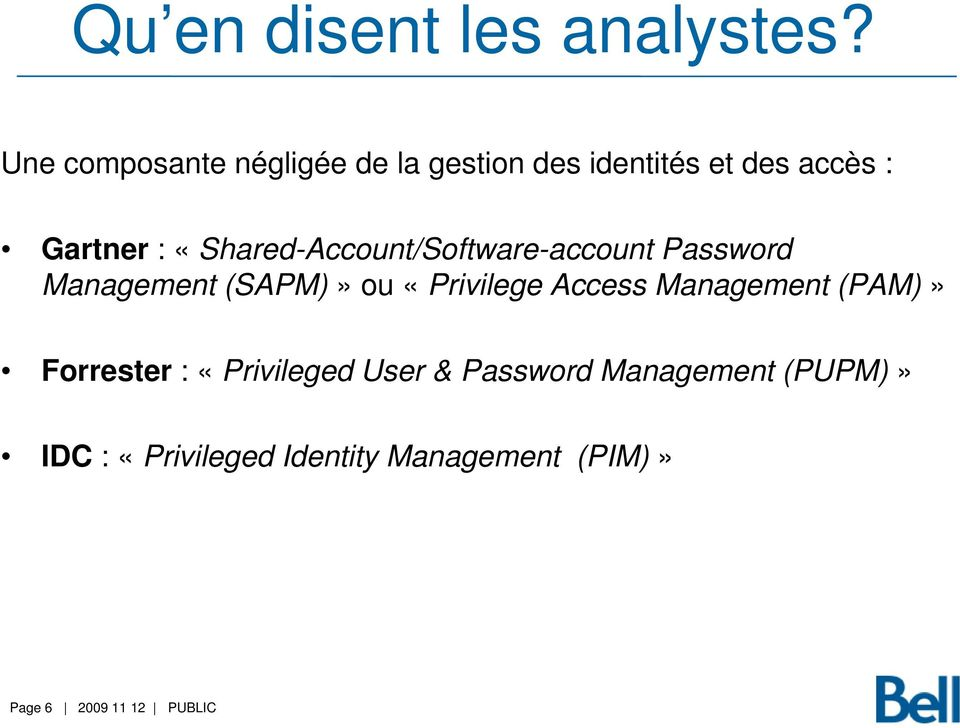«Shared-Account/Software-account Password Management (SAPM)» ou «Privilege