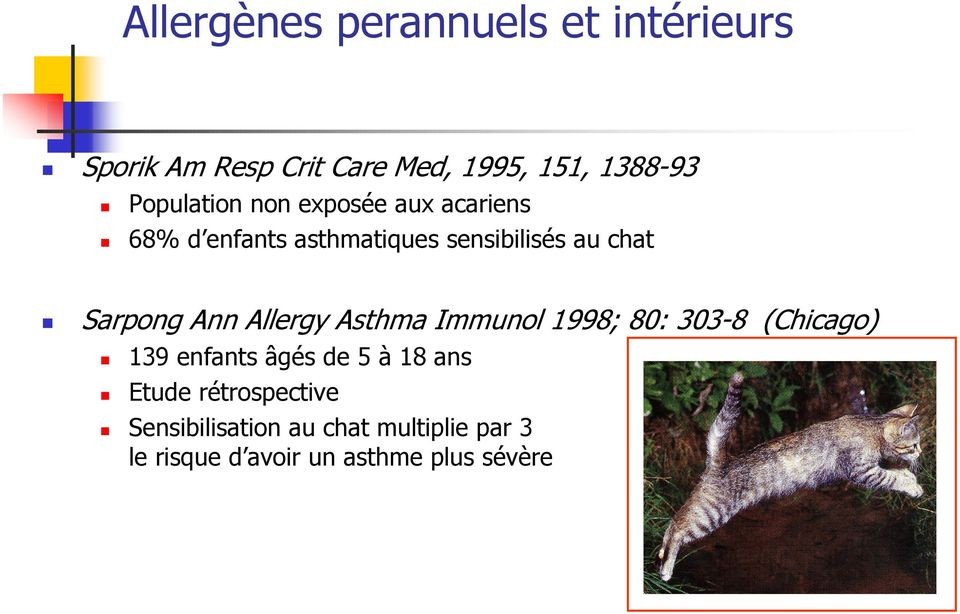 Sarpong Ann Allergy Asthma Immunol 1998; 80: 303-8 (Chicago) 139 enfants âgés de 5 à 18