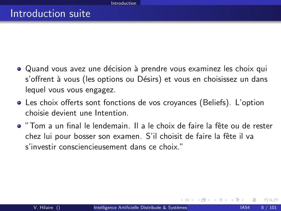 L option choisie devient une Intention. Tom a un final le lendemain.