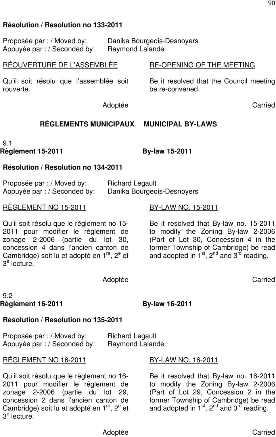1 Règlement 15-2011 By-law 15-2011 Résolution / Resolution no 134-2011 RÈGLEMENT NO 15-2011 BY-LAW NO.