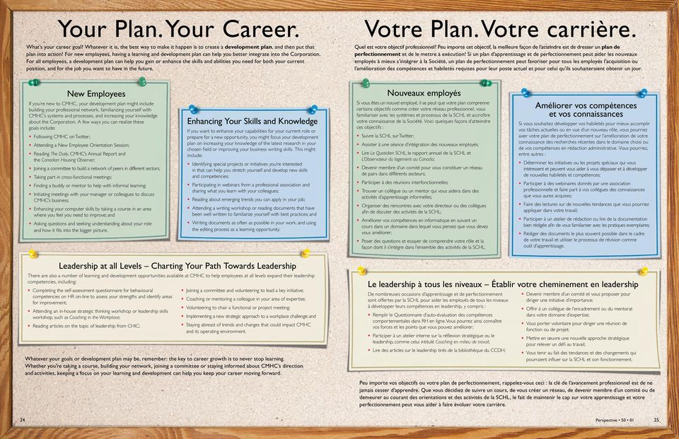 For all employees, a development plan can help you gain or enhance the skills and abilities you need for both your current position, and for the job you want to have in the future. Votre Plan.