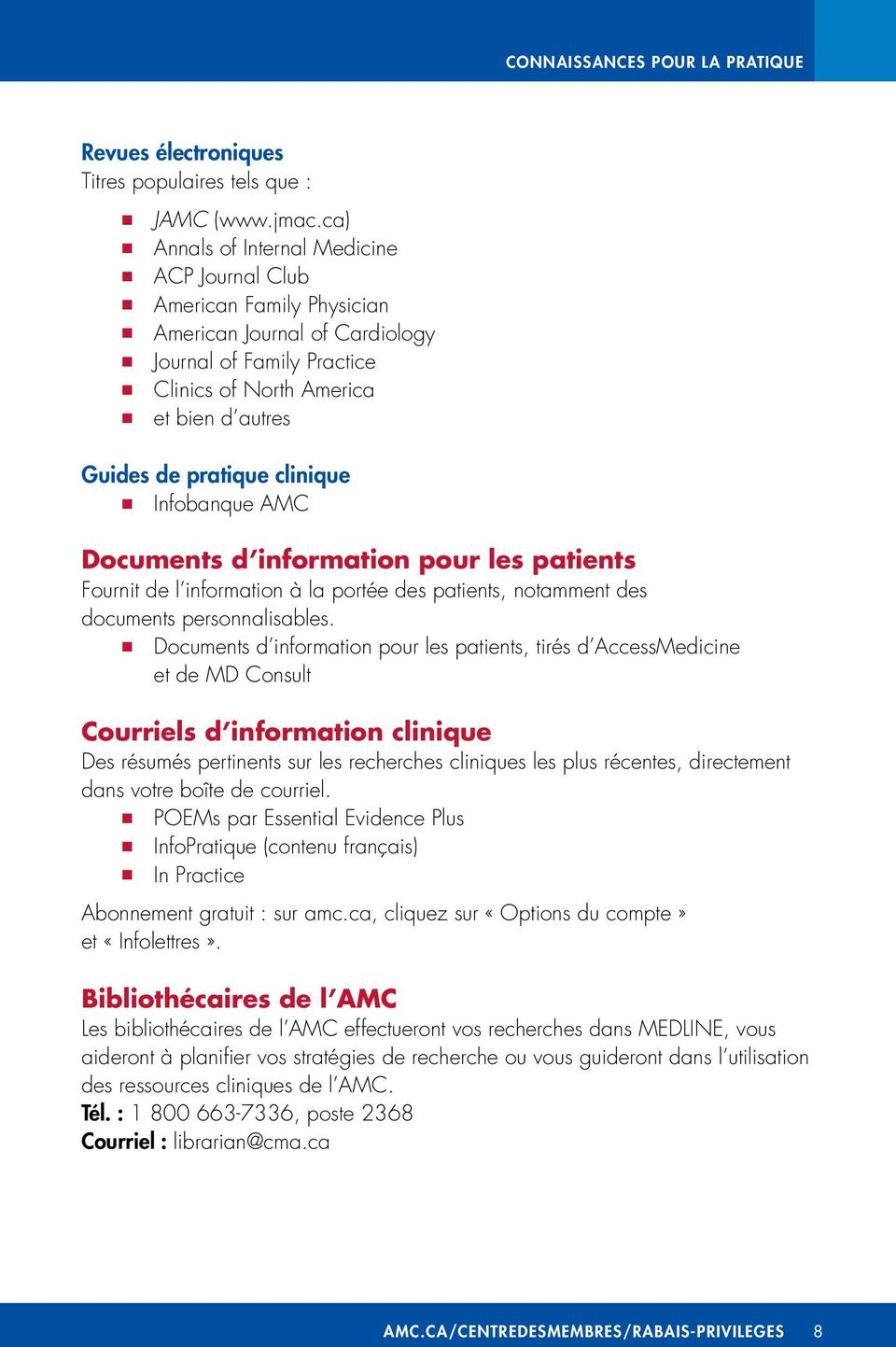 clinique Infobanque AMC Documents d information pour les patients Fournit de l information à la portée des patients, notamment des documents personnalisables.