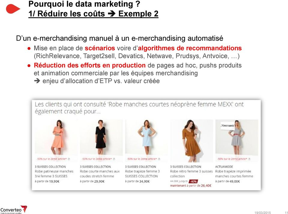 scénarios voire d algorithmes de recommandations (RichRelevance, Target2sell, Devatics, Netwave, Prudsys,