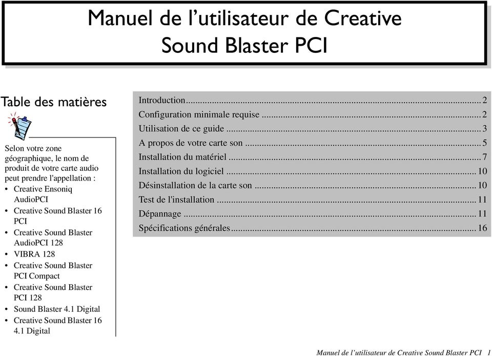 AudioPCI 128 VIBRA 128 Creative Sound Blaster PCI Compact Creative Sound Blaster PCI 128 Sound Blaster 4.1 Digital Creative Sound Blaster 16 4.1 Digital Utilisation de ce guide.
