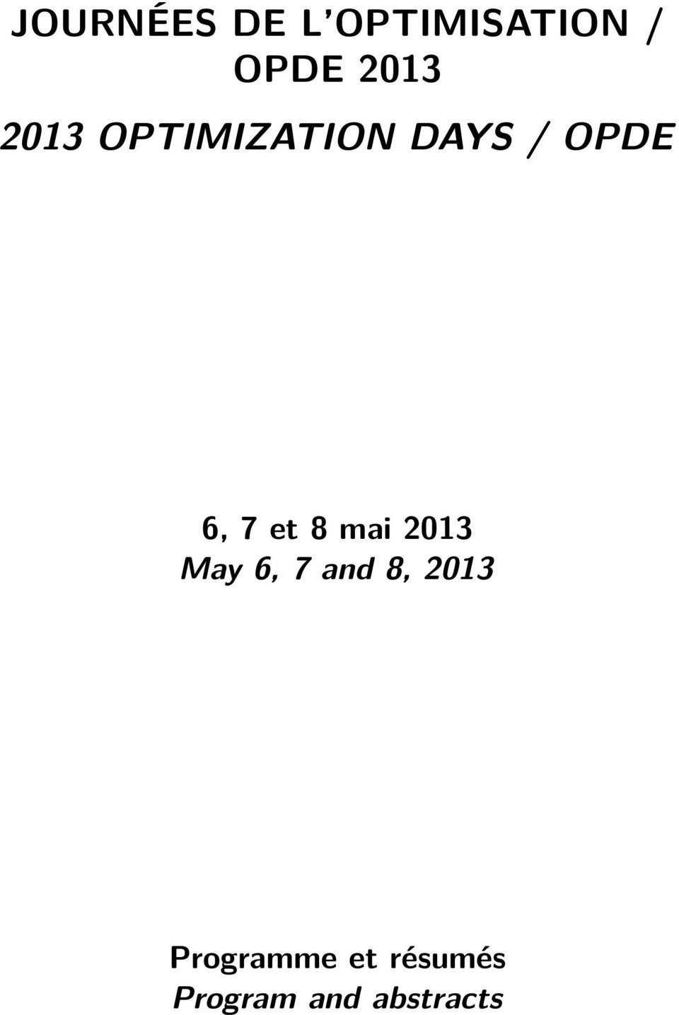 7 et 8 mai 2013 May 6, 7 and 8, 2013