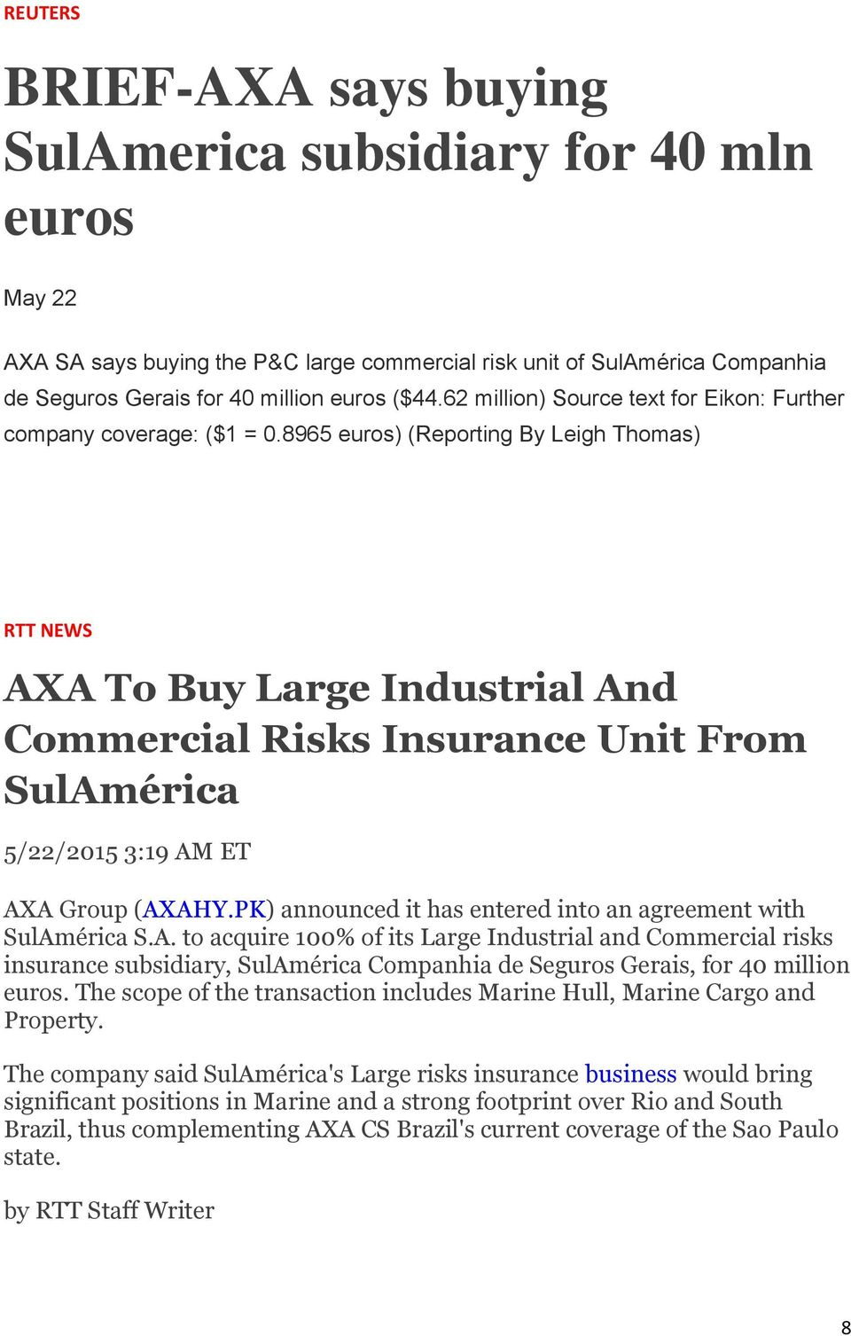 8965 euros) (Reporting By Leigh Thomas) RTT NEWS AXA To Buy Large Industrial And Commercial Risks Insurance Unit From SulAmérica 5/22/2015 3:19 AM ET AXA Group (AXAHY.