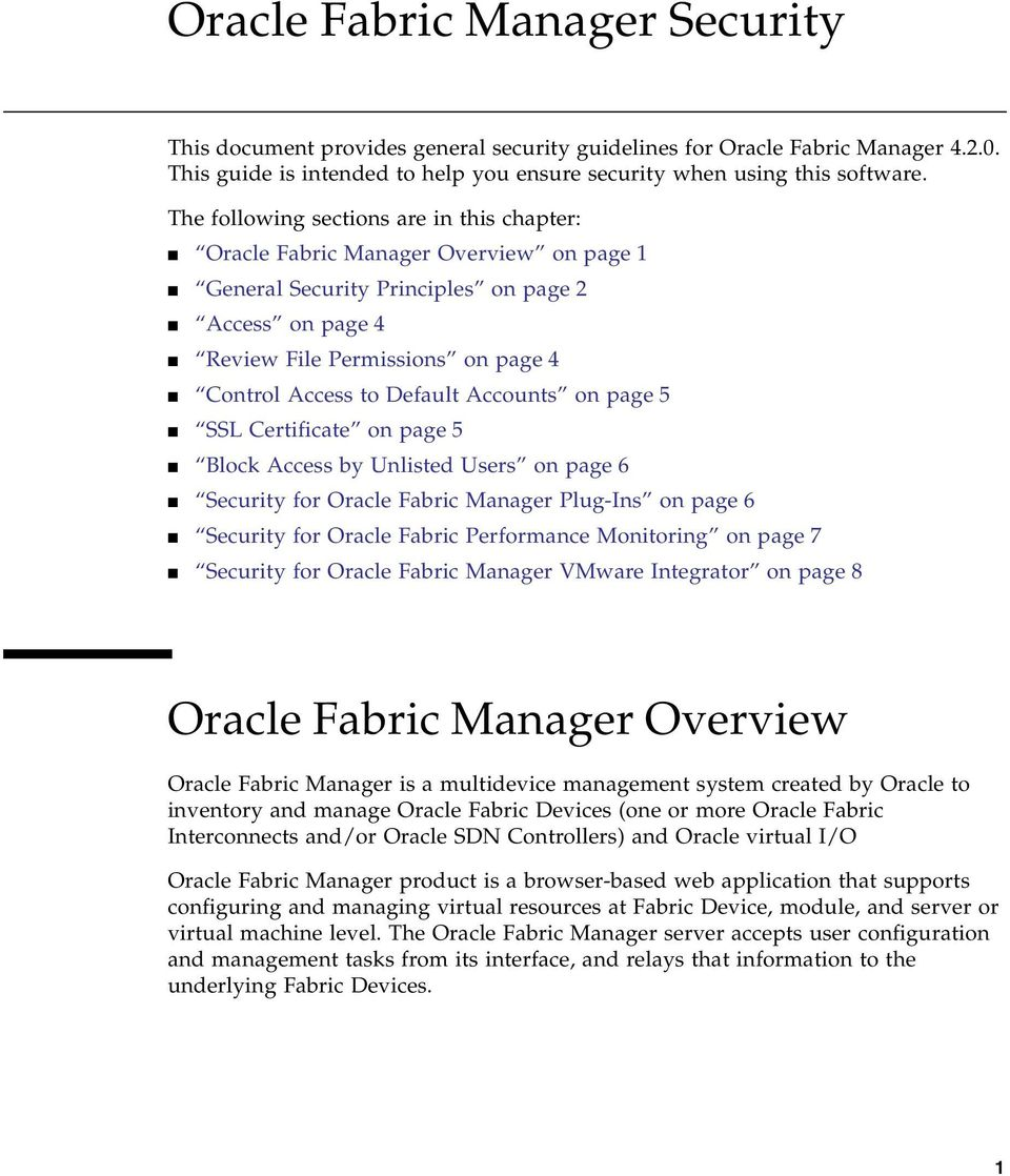 Accounts on page 5 SSL Certificate on page 5 Block Access by Unlisted Users on page 6 Security for Oracle Fabric Manager Plug-Ins on page 6 Security for Oracle Fabric Performance Monitoring on page 7