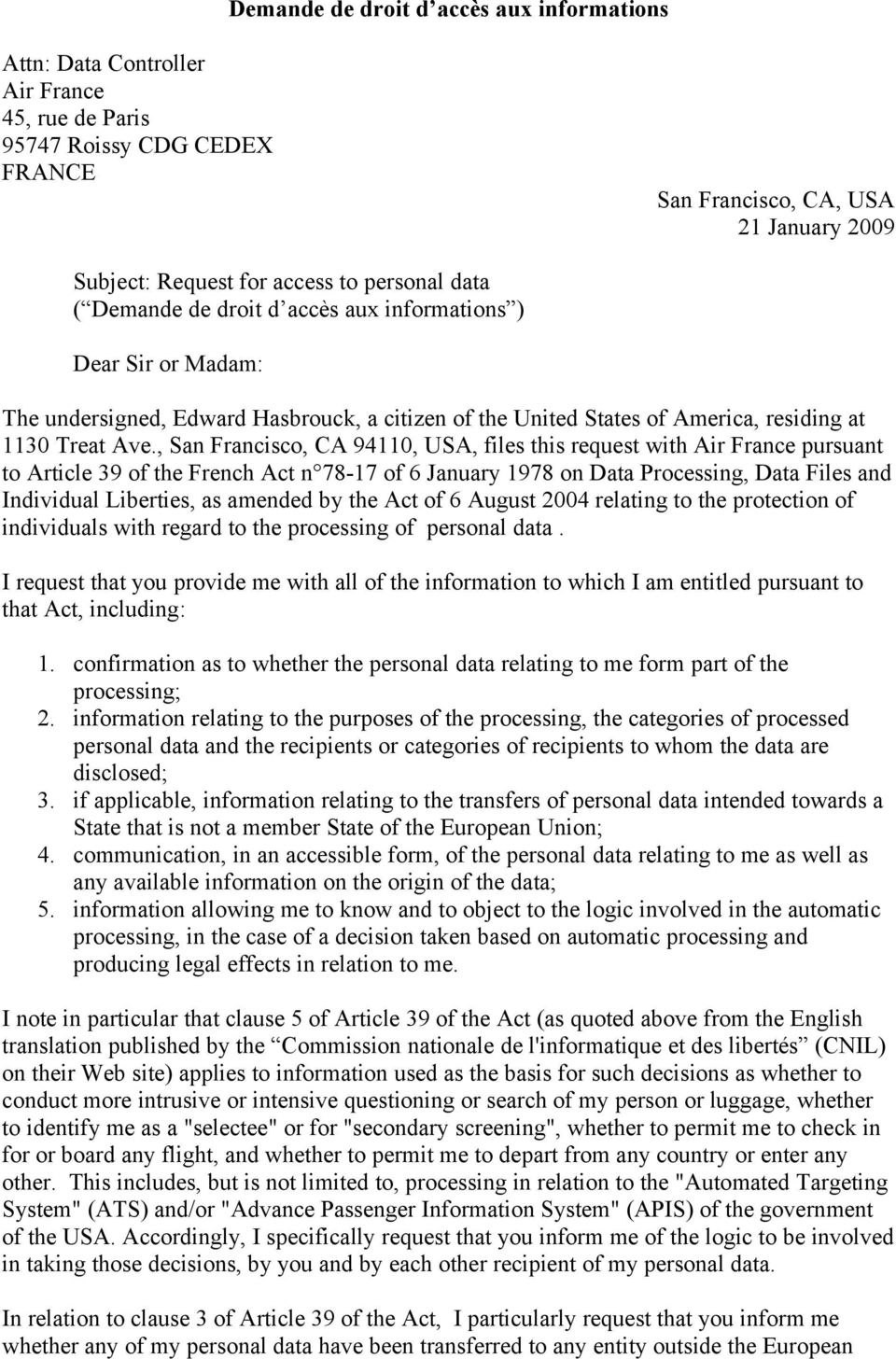 , San Francisco, CA 94110, USA, files this request with Air France pursuant to Article 39 of the French Act n 78-17 of 6 January 1978 on Data Processing, Data Files and Individual Liberties, as