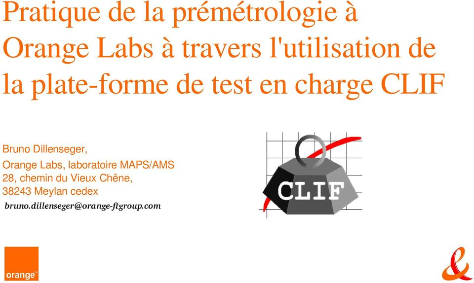 charge CLIF Bruno Dillenseger, Orange Labs,