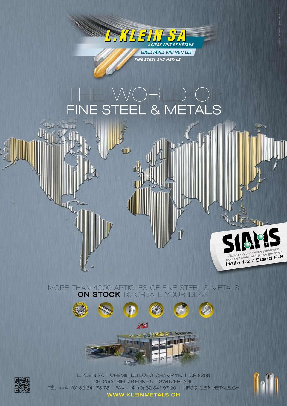 Halle 1.2 / Stand F-8 MORE THAN 4000 ARTICLES OF FINE STEEL & METALS ON STOCK TO CREATE YOUR IDEAS! L.