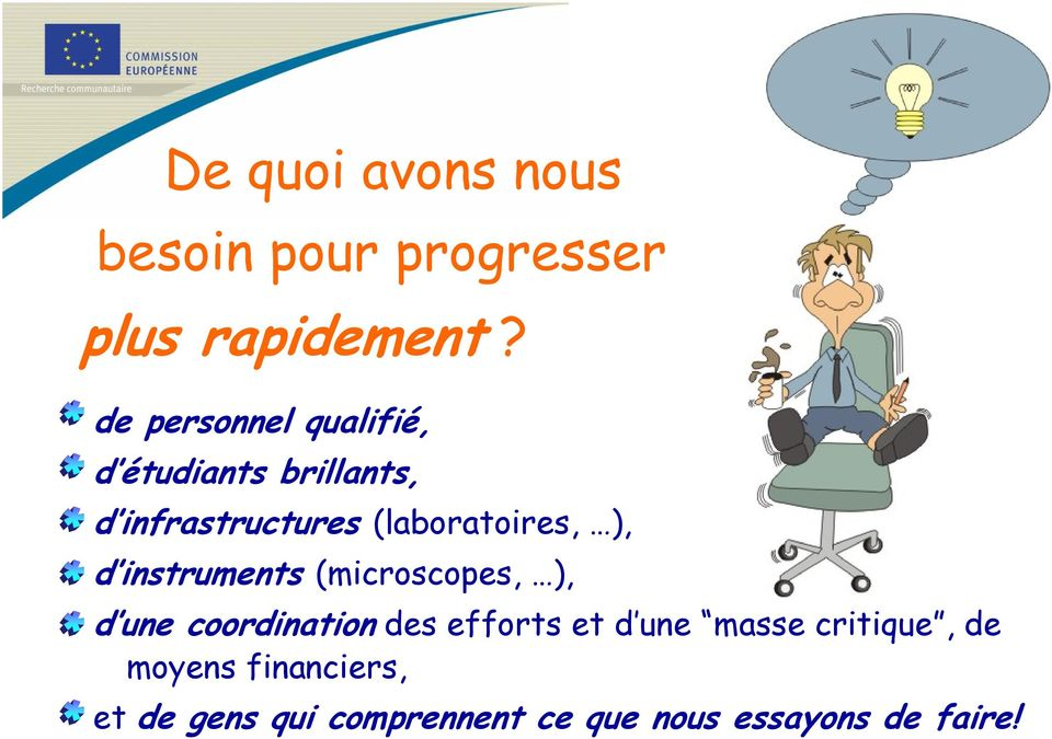 (laboratoires, ), d instruments (microscopes, ), d une coordination des