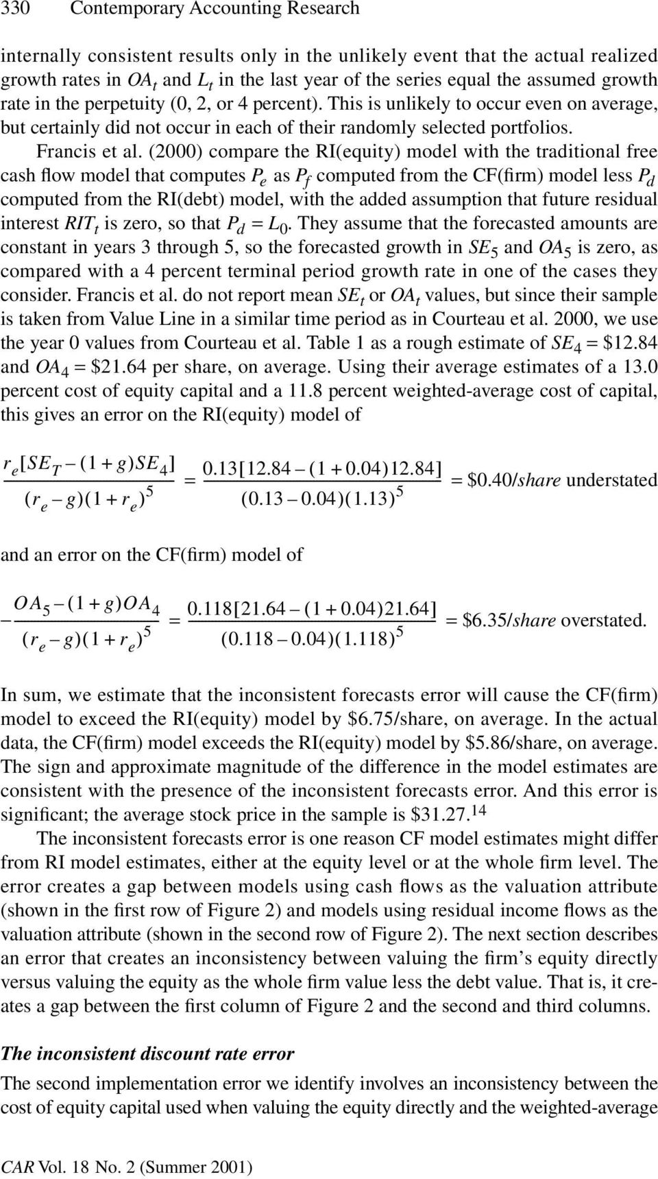 (2000) compare the RI(equity) model with the traditional free cash flow model that computes P e as P f computed from the CF(firm) model less P d computed from the RI(debt) model, with the added