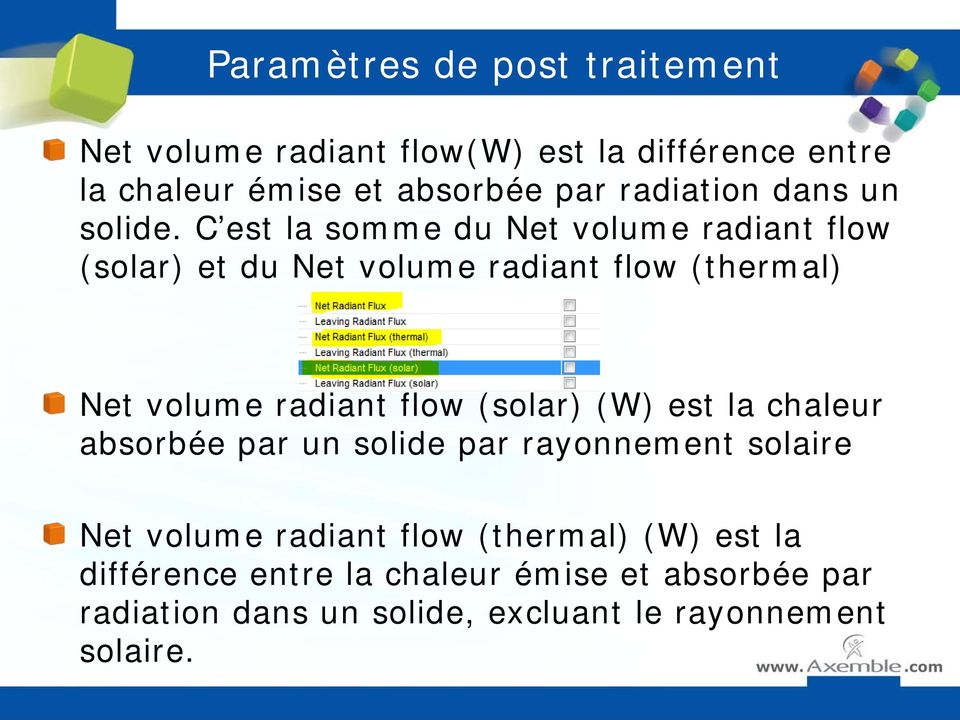 C est la somme du Net volume radiant flow (solar) et du Net volume radiant flow (thermal) Net volume radiant flow