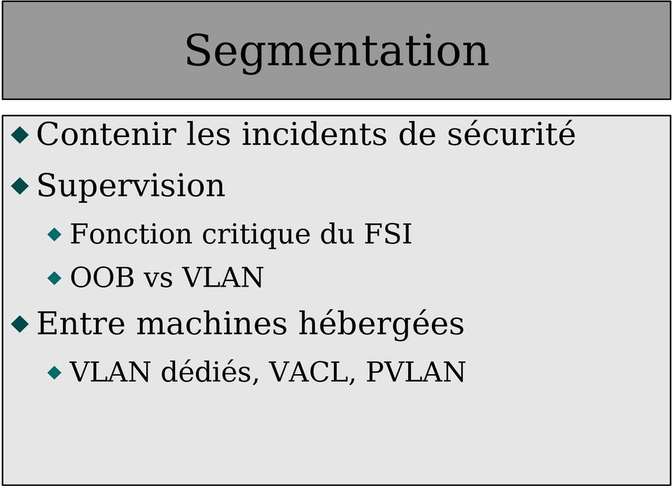critique du FSI OOB vs VLAN Entre