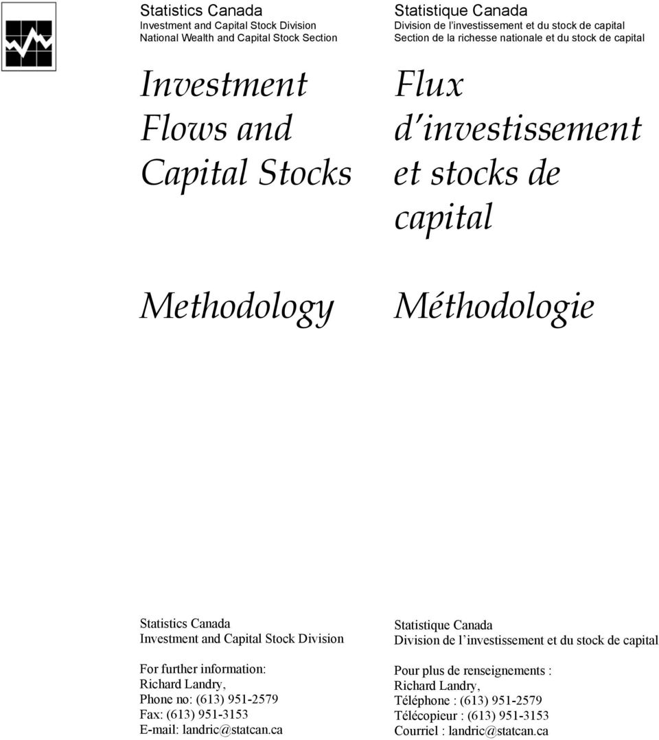 Canada Invesmen and Capial Sock Division Saisique Canada Division de l invesissemen e du sock de capial For furher informaion: Pour plus de renseignemens :