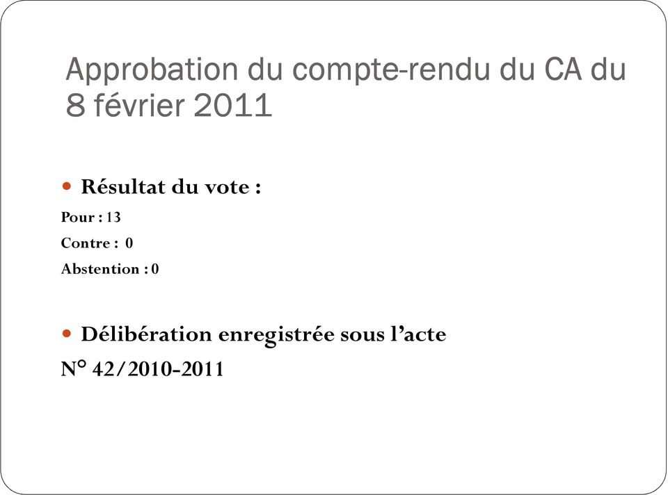 13 Contre : 0 Abstention : 0