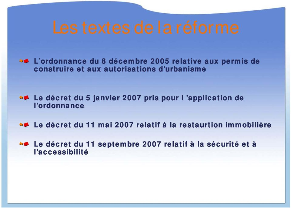 l application de l ordonnance Le décret du 11 mai 2007 relatif à la restaurtion