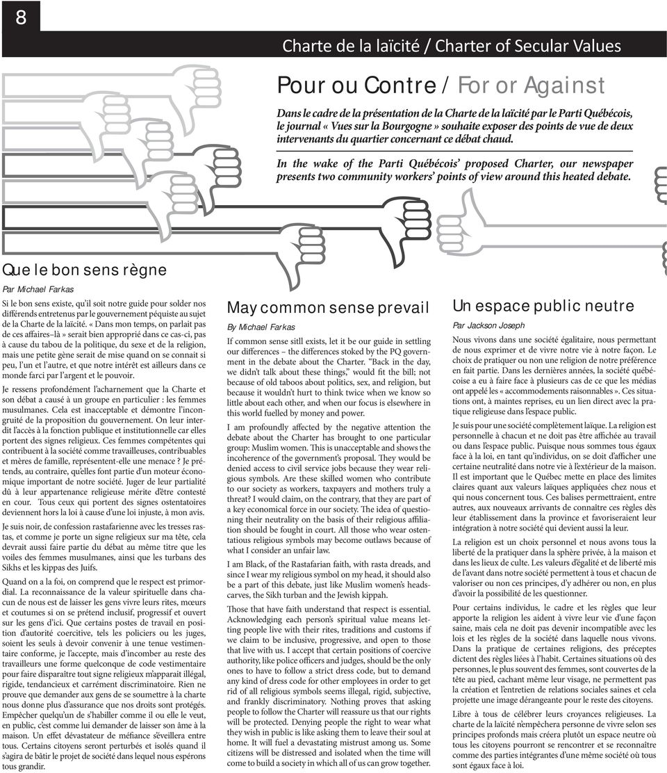 In the wake of the Parti Québécois proposed Charter, our newspaper presents two community workers points of view around this heated debate.
