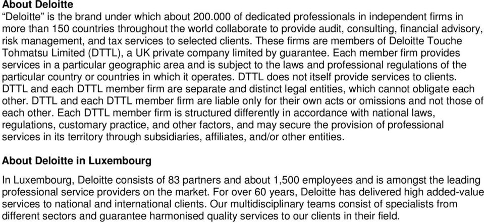 selected clients. These firms are members of Deloitte Touche Tohmatsu Limited (DTTL), a UK private company limited by guarantee.