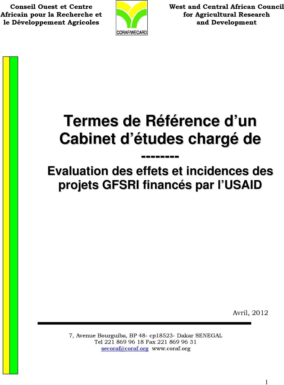 -------- Evaluation des effets et incidences des projets GFSRI financés par l USAID Avril, 2012 7, Avenue