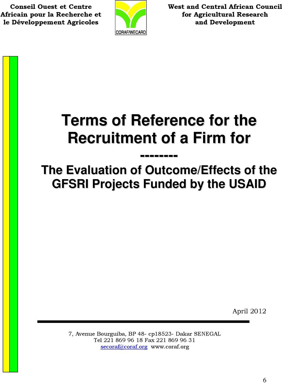 -------- The Evaluation of Outcome/Effects of the GFSRI Projects Funded by the USAID April 2012 7, Avenue