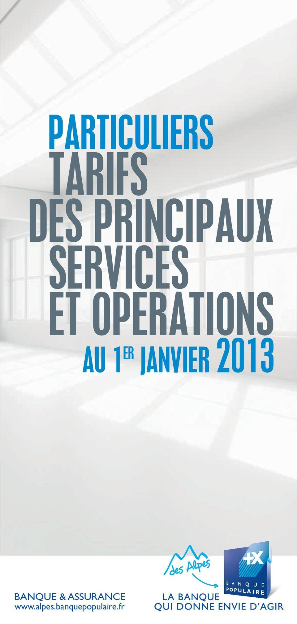 OPERATIONS AU 1 ER JANVIER 2013