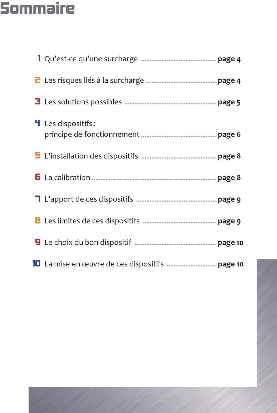 .. page 6 L installation des dispositifs... page 8 La calibration... page 8 L apport de ces dispositifs.