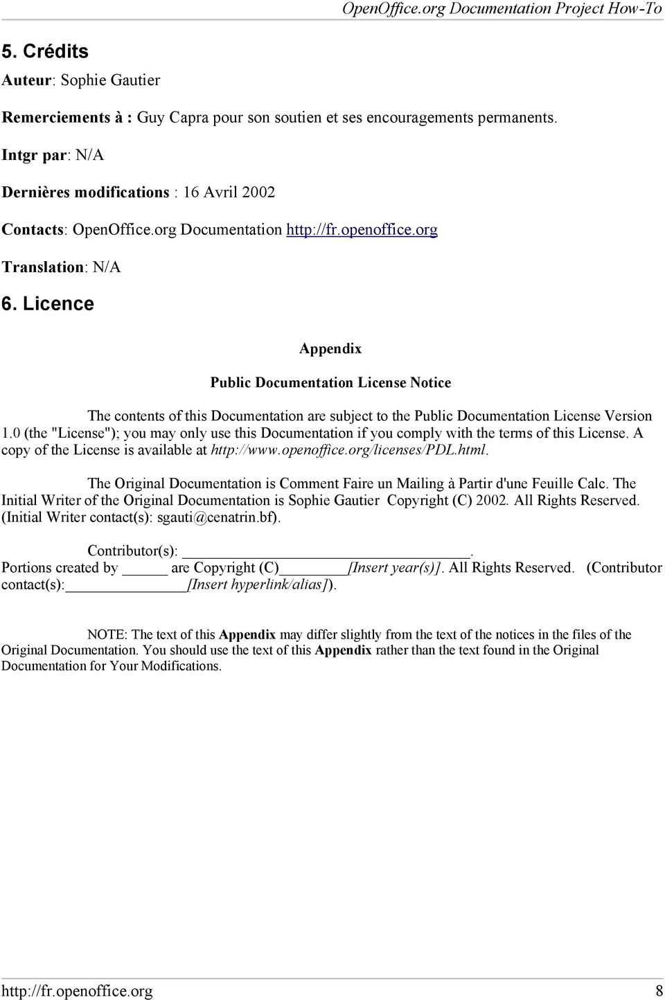 Licence Appendix Public Documentation License Notice The contents of this Documentation are subject to the Public Documentation License Version 1.