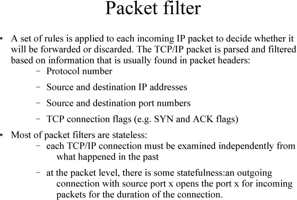 Source and destination port numbers TCP connection flags
