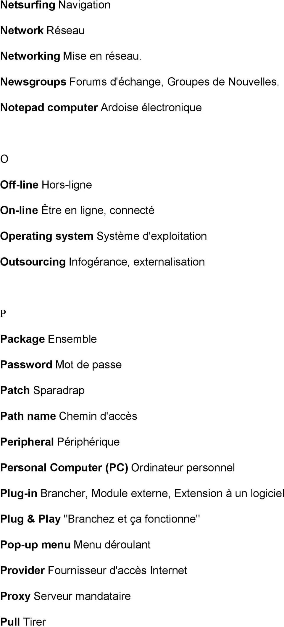 externalisation P Package Ensemble Password Mot de passe Patch Sparadrap Path name Chemin d'accès Peripheral Périphérique Personal Computer (PC) Ordinateur