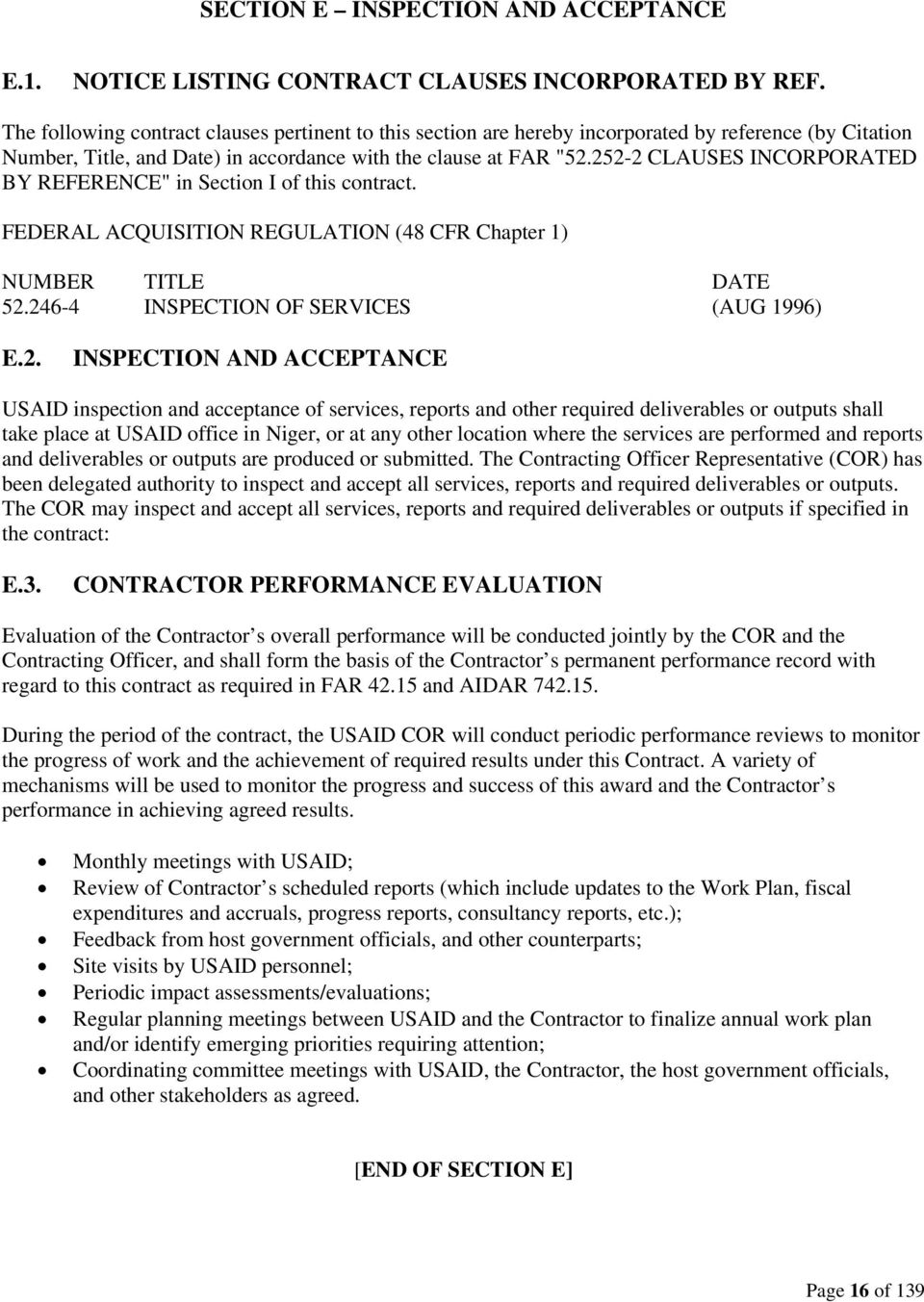 "252-2 CLAUSES INCORPORATED BY REFERENCE"" in Section I of this contract. FEDERAL ACQUISITION REGULATION (48 CFR Chapter 1) NUMBER TITLE DATE 52.246-4 INSPECTION OF SERVICES (AUG 1996) E.2. INSPECTION"