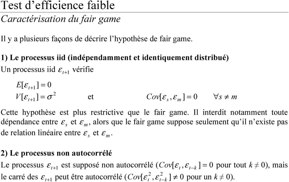 hypohèse es plus resricive que le fair game.