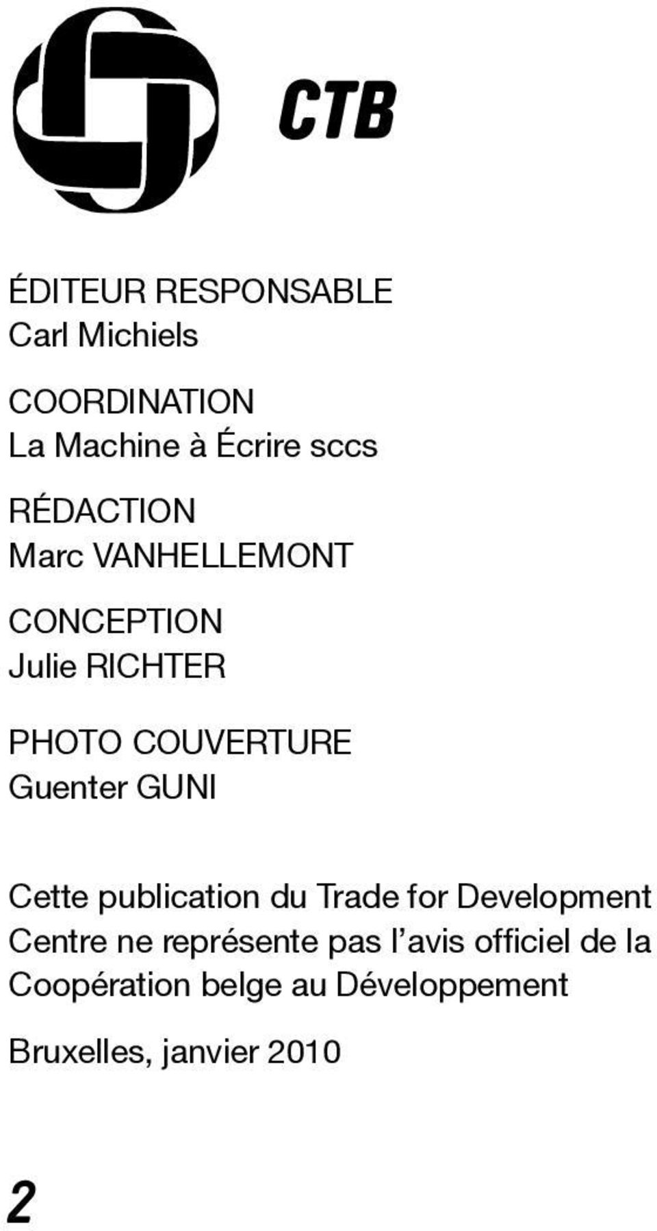 Guenter GUNI Cette publication du Trade for Development Centre ne représente