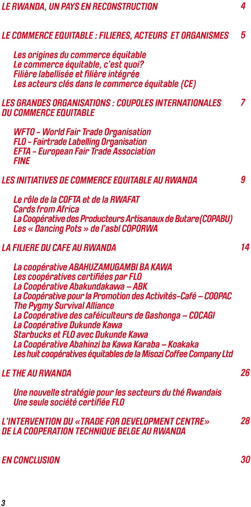 Organisation FLO - Fairtrade Labelling Organisation EFTA - European Fair Trade Association FINE LES INITIATIVES DE COMMERCE EQUITABLE AU RWANDA 9 Le rôle de la COFTA et de la RWAFAT Cards from Africa