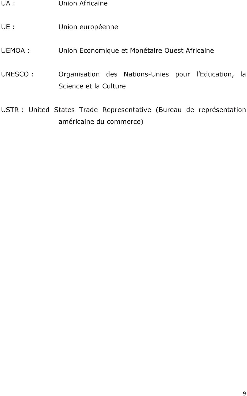 pour l Education, la Science et la Culture USTR : United States