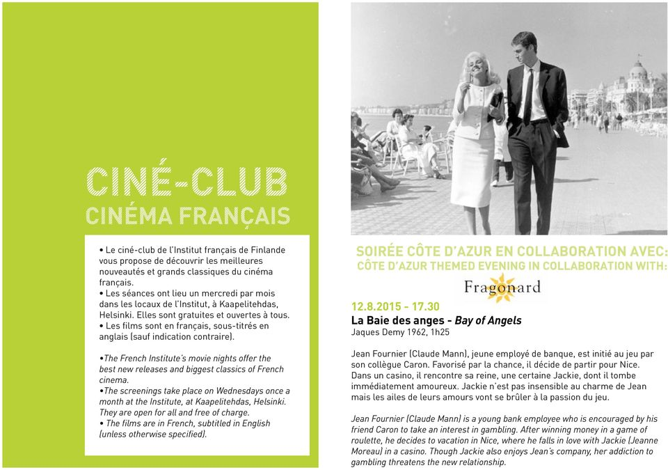 Les films sont en français, sous-titrés en anglais (sauf indication contraire). The French Institute s movie nights offer the best new releases and biggest classics of French cinema.