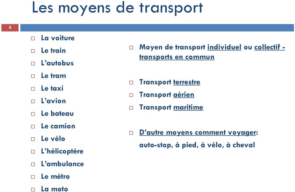 transport individuel ou collectif - transports en commun Transport terrestre